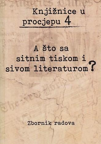 A što sa sitnim tiskom i sivom literaturom?