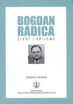 Bogdan Radica, život i vrijeme