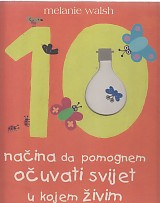10 načina da pomognem očuvati svijet u kojem živim