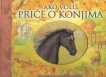 Ako voliš priče o konjima