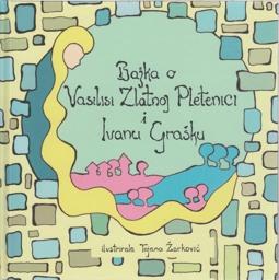 Bajka o Vasilisi Zlatnoj Pletenici i Ivanu Grašku