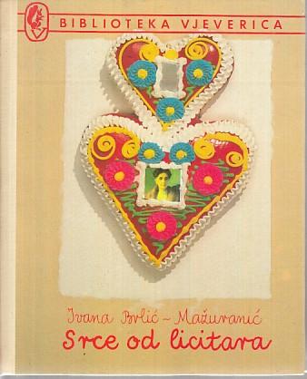 Srce od licitara; pjesme i priče