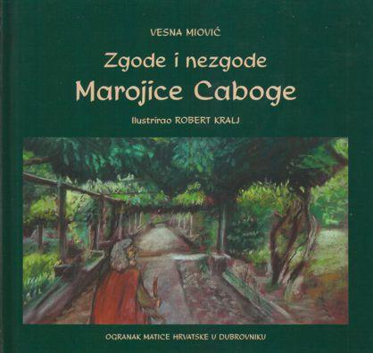 Zgode i nezgode Marojice Caboge
