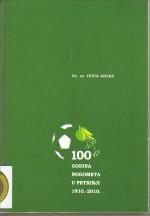 100 godina nogometa u Petrinji (1910.-2010.)