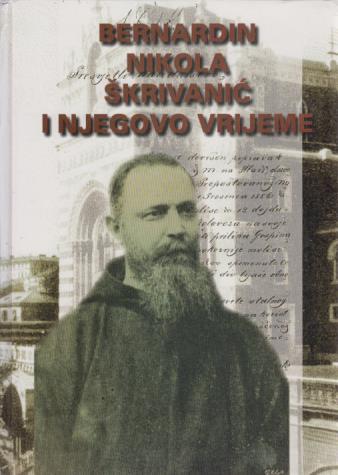 Bernardin Nikola Škrivanić i njegovo vrijeme