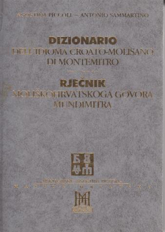 Dizionario dell¶idioma croato - molisano di Montemitro = Rječnik moliškohrvatskoga govora Mundimitra