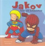 Jakov postaje superjunak